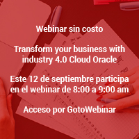 Webinar transform your business with industry 4.0 Cloud Oracle 12 de septiembre