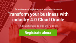 Webinar transform your business with industry 4 Cloud Oracle 12 de septiembre